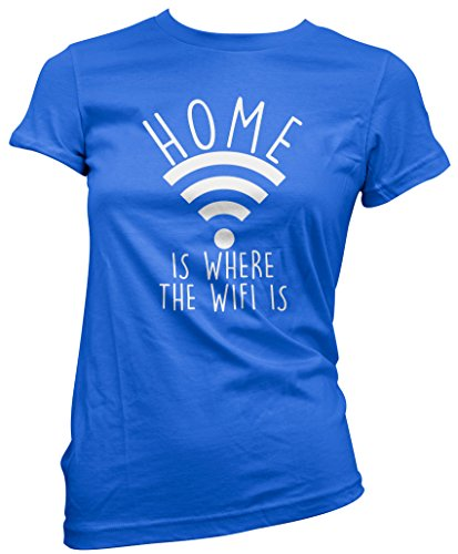 Home Is Where The Wifi Is - Womens T-Shirt