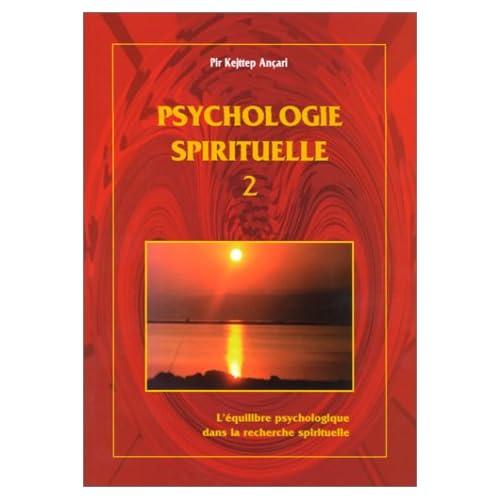La psychologie spirituelle. 2, L'équilibre psychologique dans la recherche spirituelle