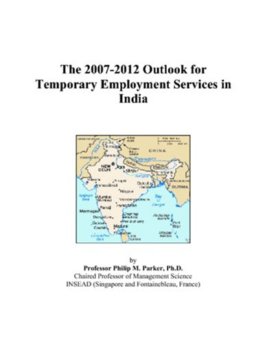 The 2007-2012 Outlook for Temporary Employment Services in India