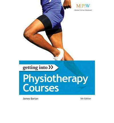 Getting into Physiotherapy Courses by Barton, James ( Author ) ON Feb-18-2010, Paperback