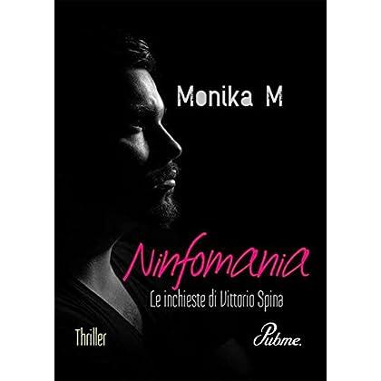 Ninfomania: Le Inchieste Di Vittorio Spina