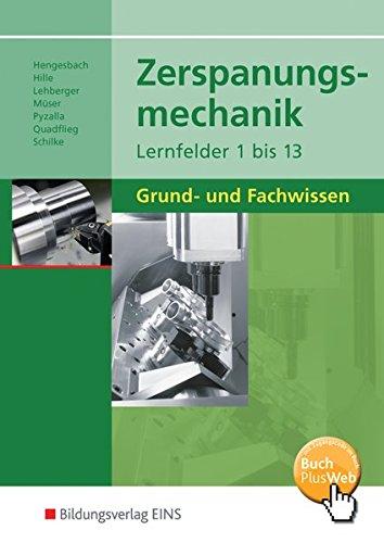 Zerspanungsmechanik Lernfelder 1-13: Grund- und Fachwissen: Schülerband