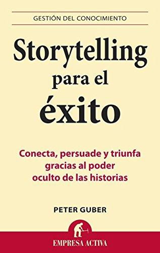 Storytelling para el éxito (Gestión del conocimiento) por Peter Guber