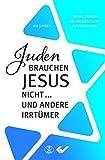 Juden brauchen Jesus nicht ...: und andere Irrtümer - Avi Snyder