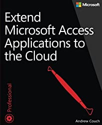 Extend Microsoft Access Applications to the Cloud by Andrew Couch (2015-02-14)