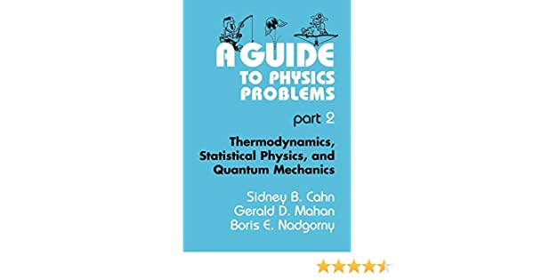 Thermodynamics Statistical Physics Part 2 and Quantum Mechanics A Guide to Physics Problems