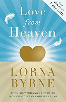 Love From Heaven: Now includes a 7 day path to bring more love into your life by [Byrne, Lorna]