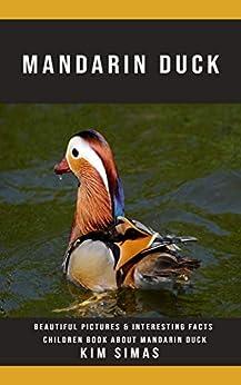 Descargar PDF Gratis Mandarin Duck: Beautiful Pictures & Interesting Facts Children Book About Mandarin Duck