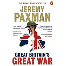 [(Great Britain's Great War)] [ By (author) Jeremy Paxman ] [June, 2014]
