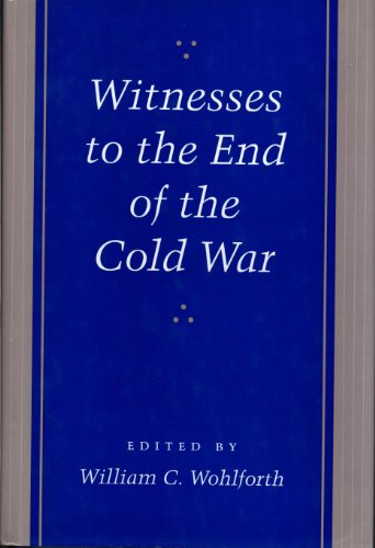 Witnesses to the End of the Cold War
