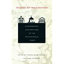 States of Imagination: Ethnographic Explorations of the Postcolonial State (Politics, History, and Culture)