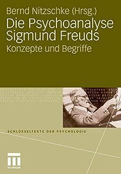 die-psychoanalyse-sigmund-freuds-konzepte-und-begriffe-schlsseltexte-der-psychologie