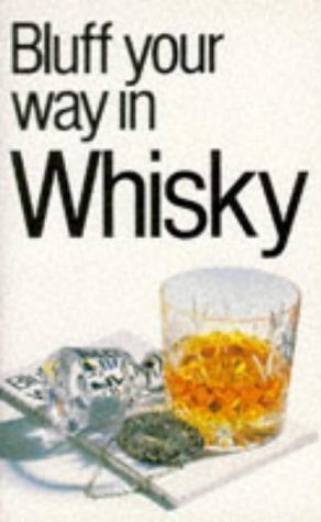 Bluff Your Way in Whisky (The Bluffer's Guides) by Milsted, David (1996) Paperback