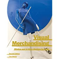 By Tony Morgan Visual Merchandising: Window and In-Store Displays for Retail (2nd Edition)