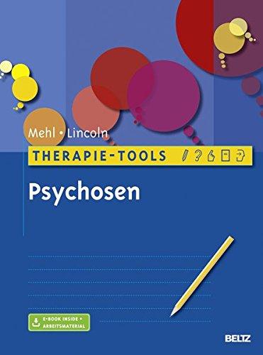 Therapie-Tools Psychosen: Mit E-Book inside und Arbeitsmaterial