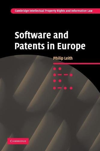 Software and Patents in Europe (Cambridge Intellectual Property and Information Law)