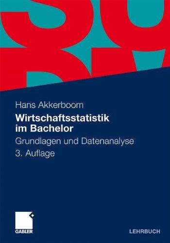 Wirtschaftsstatistik im Bachelor: Grundlagen und Datenanalyse (German Edition)