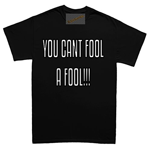 Renowned You can't fool a fool even on april fools day Herren T Shirt Schwarz