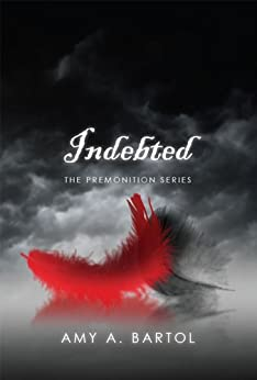 Indebted (The Premonition Series Book 3) (English Edition) di [Bartol, Amy]