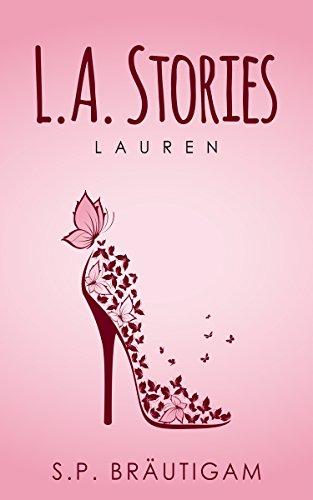 L.A. Stories - Lauren von [Bräutigam, S.P.]