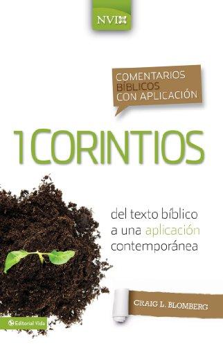 Comentario bíblico con aplicación NVI 1 Corintios: Del texto bíblico a una aplicación contemporánea (Comentarios bíblicos con aplicación NVI) por Craig L. Blomberg