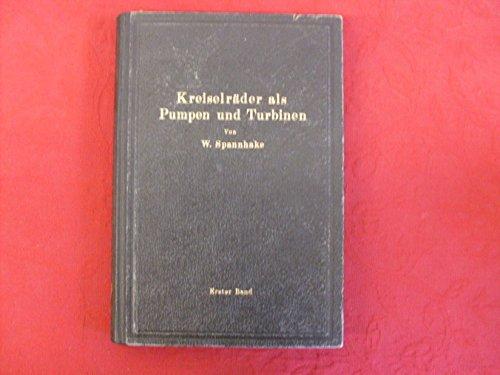 Preisvergleich Produktbild *KREISELRÄDER ALS PUMPEN UND TURBINEN* Erster Band: Grundlagen und Grundzüge. Mit vielen Abbildungen.