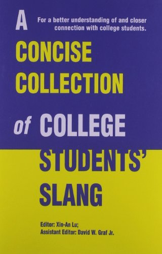 A Concise Collection of College Students' Slang: For a Better Understanding of and Closer Connection with College Students
