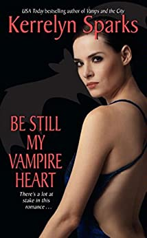 Be Still My Vampire Heart (Love at Stake, Book 3) by [Sparks, Kerrelyn]