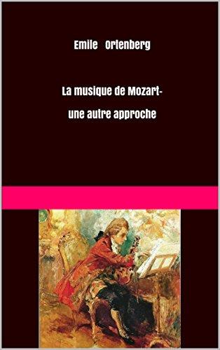 Emile Ortenberg La musique de Mozart-  une autre approche