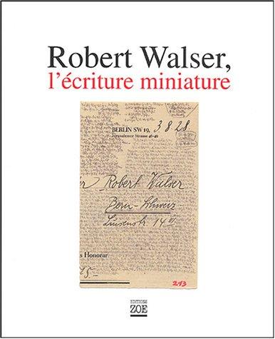 Robert Walser, l'écriture miniature