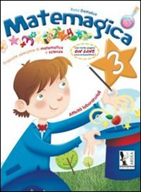 Matemagica. Proposte operative di matematica e scienze. Per la Scuola elementare: 3