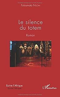 Le silence du totem par Fatoumata Ngom