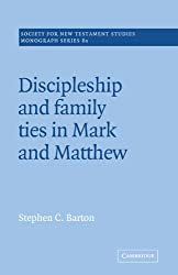 Discipleship & Family Ties in Mark (Society for New Testament Studies Monograph Series)