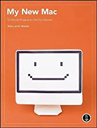 My New Mac: 52 Simple Projects to Get You Started by Wallace Wang (2008-04-15)