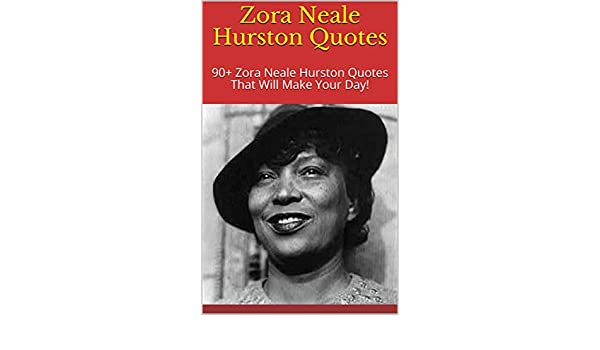Zora Neale Hurston Quotes 90 Zora Neale Hurston Quotes That Will
