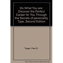 Do What You are: Discover the Perfect Career for You Through the Secrets of personality Type, Second Edition