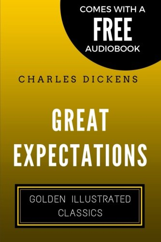 Great Expectations: Golden Illustrated Classics (Comes with a Free Audiobook)