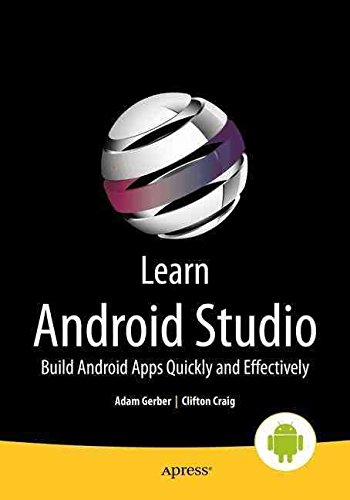 [(Learn Android Studio : Build Android Apps Quickly and Effectively)] [By (author) Adam Gerber ] published on (May, 2015)