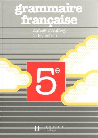 Grammaire française : 5e par Annie Mauffrey, Isdey Cohen