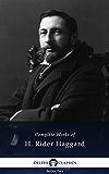 Complete Works of H. Rider Haggard (Delphi Classics)