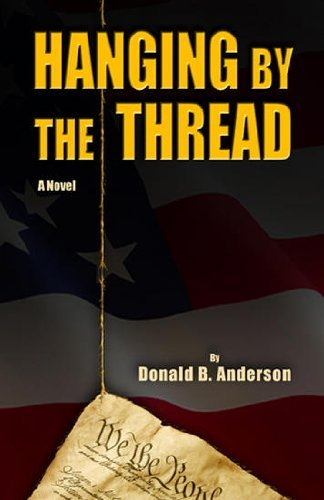 Hanging By The Thread by Donald B. Anderson (2010-05-07)