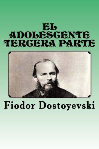 El Adolescente: Tercera Parte: Volume 3 por Fiodor Dostoyevski