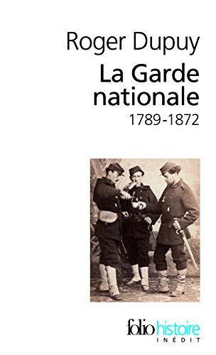 La Garde nationale: (1789-1872)