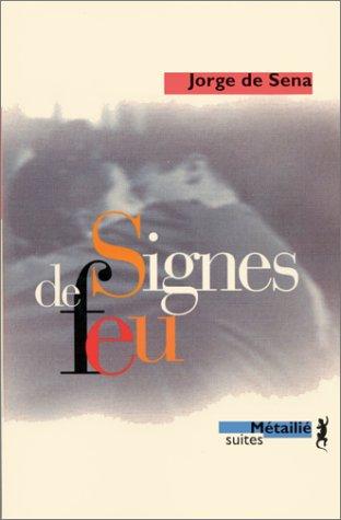 Signes de feu par Jorge de Sena, Michelle Giudicelli