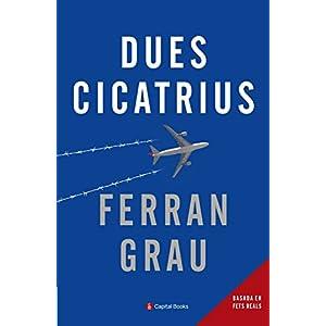 Dues cicatrius (Catalan Edition)