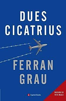 Dues cicatrius (Capital Books Book 4) (Catalan Edition) de [Grau, Ferran]