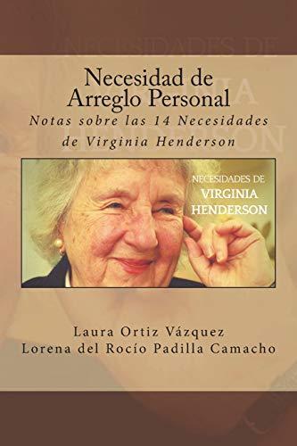 Necesidad de Arreglo Personal: Notas sobre las 14 Necesidades de Virginia Henderson: Volume 6 por Laura Ortiz Vazquez