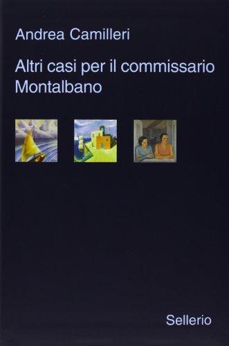 Altri casi per il commissario Montalbano: Il giro di boa-La pazienza del ragno-La luna di carta