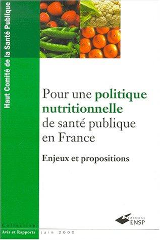 Pour une politique nutritionnelle de santé publique en France : Enjeux et propositions par Haut Comité Sp