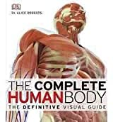THE COMPLETE HUMAN BODY: THE DEFINITIVE VISUAL GUIDE [WITH DVD ROM] BY (Author)Roberts, Alice[Hardcover]Aug-2010